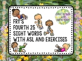 Fry's Fourth 25 Sight Words with American Sign Language an