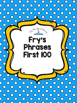 Fry's Phrases- First 100