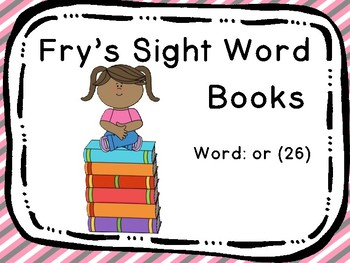 Fry's Sight Word Book: or (26)