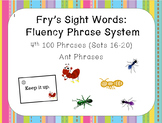 Fry's Sight Word Fluency Phrase System:  Ant Words- Sets 16-20