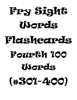 Fry's Sight Words Flash Cards #301-400