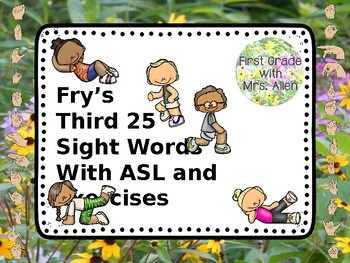 Fry's Third 25 Sight Words with American Sign Language and Exercises