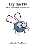 Fry the Fly - A 2-Player Game to Practice Metric Conversions