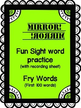 Fry word practice! First 100 Fry words included! Mirrored words!