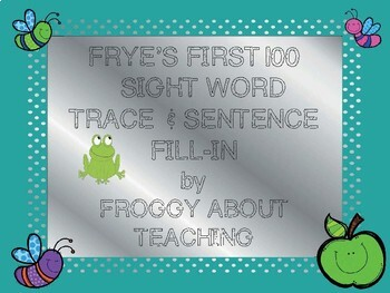 Fry's 1st 100: Sight Word Trace and Sentence Fill-In