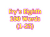 Fry's Eighth 100 Vocabulary Sight Words (1 - 100)