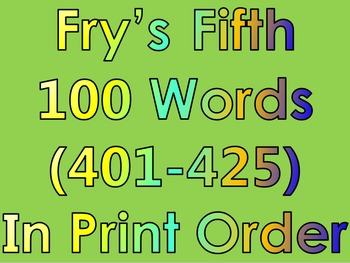 Fry's Fifth 100 Words in Print Order PowerPoint/Flash Cards - Grades 3 - 4