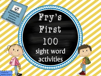 Alphabetizing, Antonyms, Syllables, Guide words, & Sentences for Fry's First 100