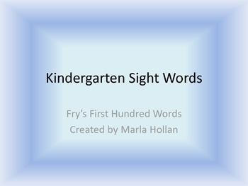 Fry's First Hundred Words Powerpoint (Kindergarten Sight Words)