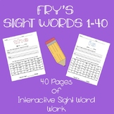 Fry's Sight Words 1-40! 40 Pages of Interactive Sight Word Work!