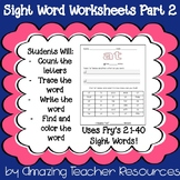 Fry's Sight Words 21-40! 20 Pages of Interactive Sight Word Practice!