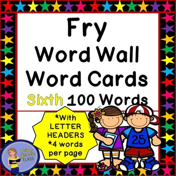 Fry Word Wall Cards - Sixth 100 - 2 SETS