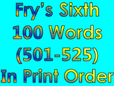 Fry's Sixth 100 Words in Print Order PowerPoint/Flash Card