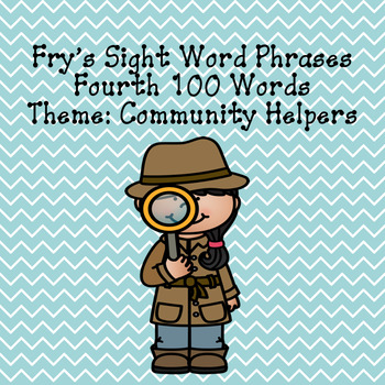 Fry's sight word phrases List 4  Community Helper Theme