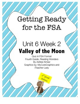 FsA Prep- Unit 6 Week 2 - 4th Grade - Valley of the Moon - Reading Wonders