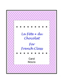 La Fête * du Chocolat for French Class