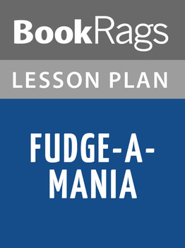 Fudge-a-Mania Lesson Plans