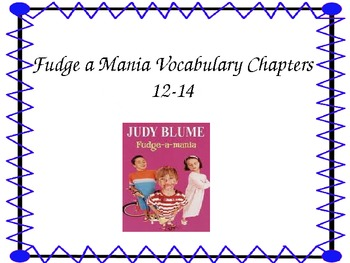 Fudge a Mania Vocabulary Chapter 12-14 PPT and Context Clue Mini PPT Lesson