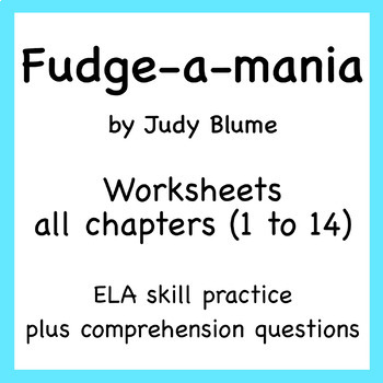 Fudge-a-Mania by Judy Blume worksheets (chapters 1-14)