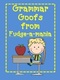 Fudge-a-mania: Grammar Goofs from Fudge-a-mania