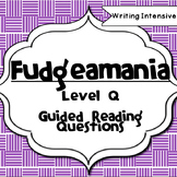 Fudge-a-mania--Level Q--Guided Reading Comprehension Questions