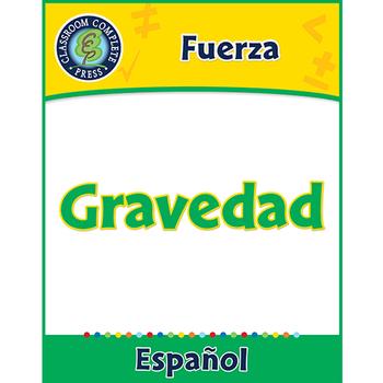 Fuerza: Gravedad Gr. 5-8