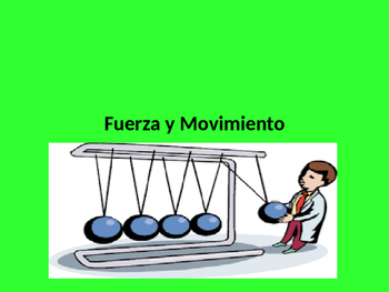 Fuerza y Movimiento (Force and Movement)
