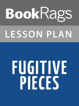 Fugitive Pieces Lesson Plans