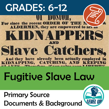 Fugitive Slave Law Primary Source Documents & Background