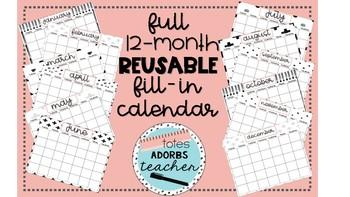 Full 12-Month, Fill-In, Reusable Calendar!