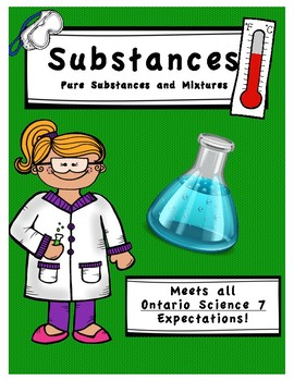 Full Comprehensive Unit - Matter and Energy - Substances - Ontario Science 7