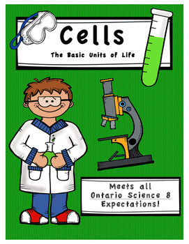 Full Comprehensive Unit - Understanding Life Systems - Cells - Ontario Science 8