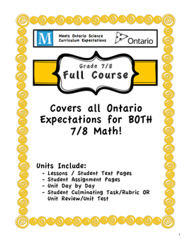 Full Course - Meets BOTH 7 and 8 Ontario Math Expectations for All Strands!