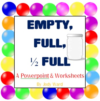 Full & Empty Powerpoint & Worksheets