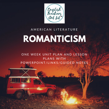 Full Romanticism Unit Lesson Plans and Unit Plan with CCSS