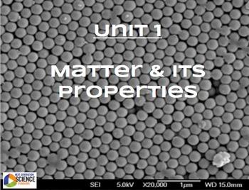 Full Unit of Study--Unit 1: Matter & Its Properties [NGSS/STEM]