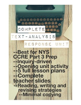 Full Unit on Text-Analysis Response, NYS CCRE Part 3, Read and Write Unit
