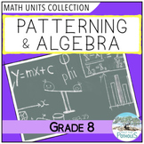 Math Unit Bundle: Patterning and Algebra - Grade 8 (2 Units)
