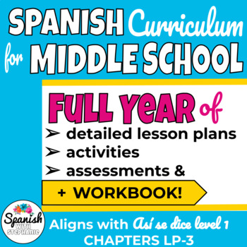 Middle School Spanish Curriculum Year 1 + Workbook  (Así se dice)