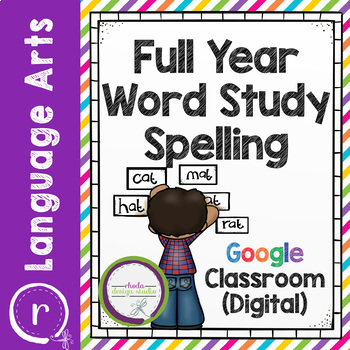 Full Year Word Study Spelling for Differentiated Independent Digital Classroom