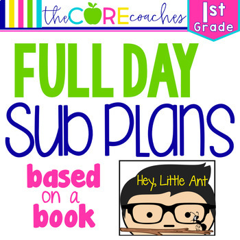 Hey Little Ant: 1st Grade Full-day Sub Plans (ELA, Math, Science, SS, Art, PE)