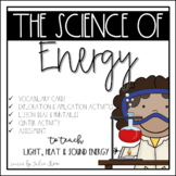 The Science of Energy {Unit on Sound, Light and Heat Energy}