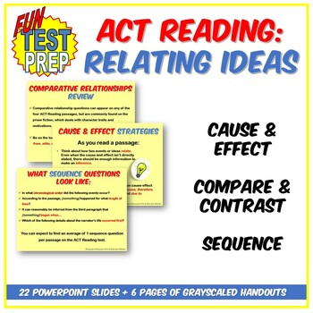 Fun ACT Relating Ideas PPT: Compare/Contrast, Cause/Effect, & Sequence