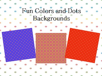 Fun Colors and Dots Backgrounds