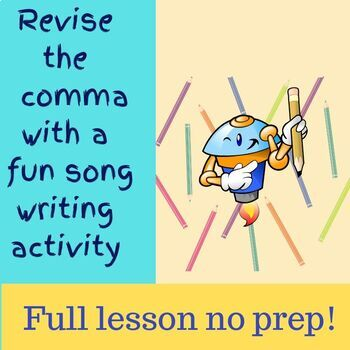 Fun Comma lesson: grammar that includes song writing!