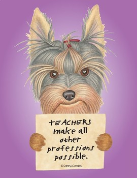 Fun Dog Poster with Quote Keri4 Yorkshire Terrier