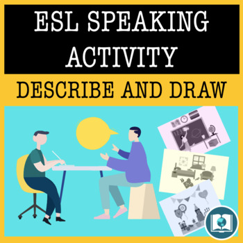 Fun ESL Speaking Activity: Describe and Draw Beginner and Intermediate