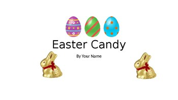 Fun Easter Candy Powerpoint project for 2nd Graders