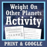 """""""Weight On Different Planets"""" Space Gravity Worksheet Activity"""