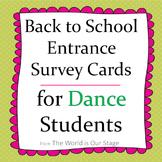 Fun First Day Entrance Survey Cards for Back to School for Dance Students